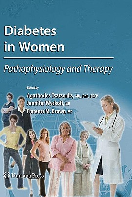 Diabetes in Women By Tsatsoulis, Agathocles (EDT)/ Wyckoff, Jennifer (EDT)/ Brown, Florence M. (EDT)