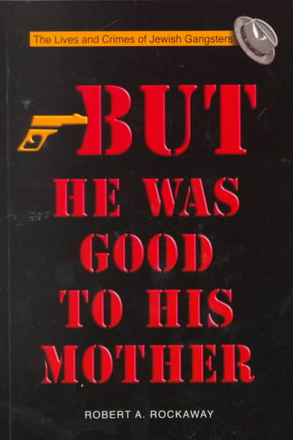 But He Was Good to His Mother By Rockaway, Robert A.